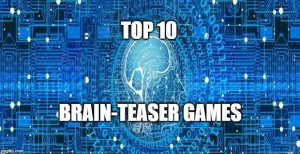 Play Top 10 Favourite Brain-Teaser Games