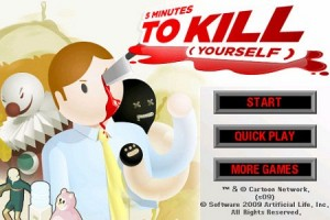 Play 5 minutes to kill yourself